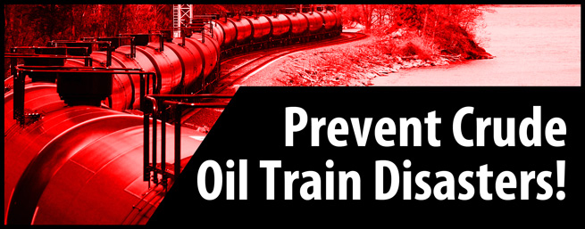 Prevent Crude Oil Train Disasters!