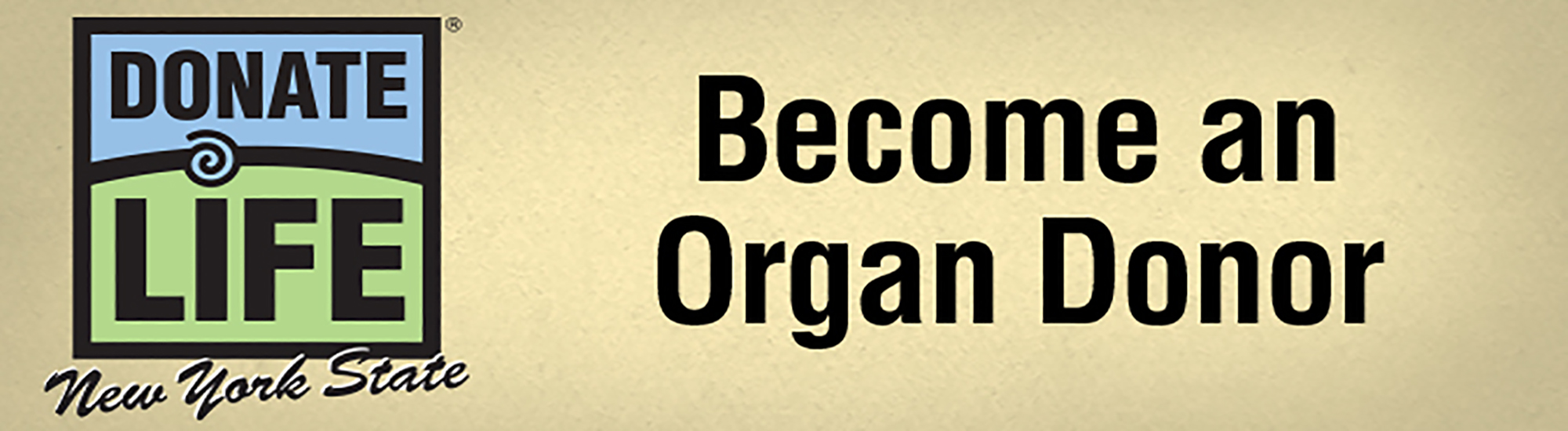 Donate Life.  Become an Organ Donor